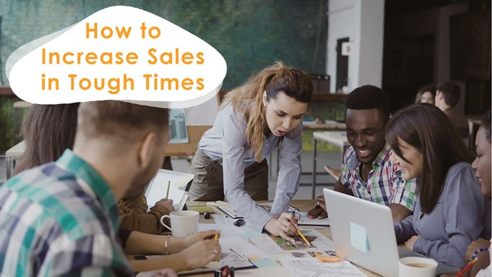 How-to-increase-sales-in-tough-times