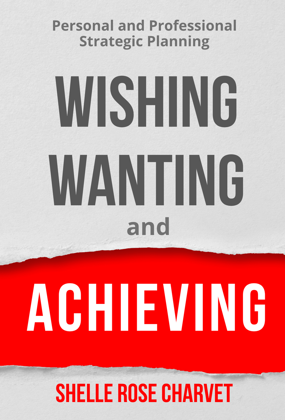 Wishing Wanting Achieving Cover